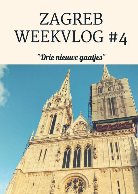 ZAGREB WEEKVLOG #4 | Drie nieuwe gaatjes en meer avontuur